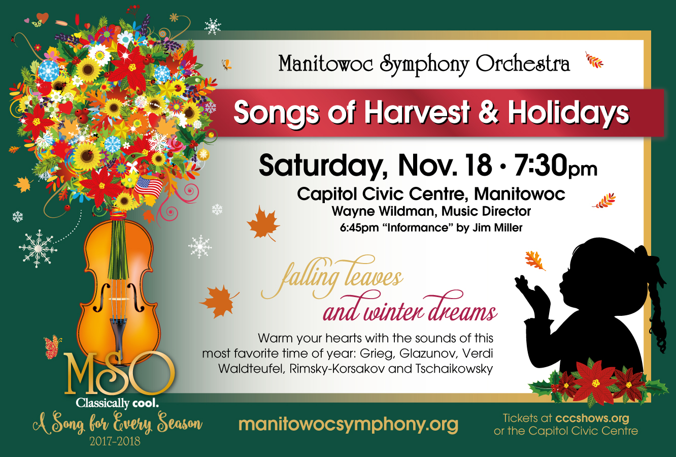The 12x18 horizontal poster for Songs of Harvest and Holidays. Hunter green and gold with a silhouette of a girl child blowing a leaf from her palm. The season graphic of a violin with a colorful and fun bouquet full of flowers, snowflakes, leaves, hearts and all sorts of fun things appears at the left.
